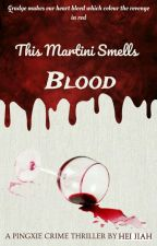 This Martini Smells Blood by HeiJiah
