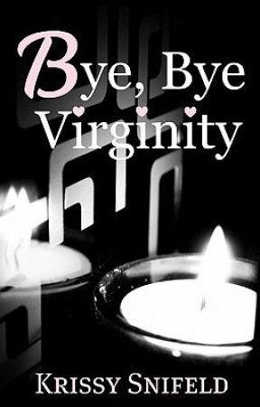 Bye, Bye Virginity by Just-Krissy