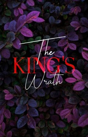 The King's Wrath (Valderrama Series #2) by ierdynosius