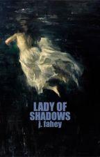LADY OF SHADOWS ☞ JESPER FAHEY by unlovelies