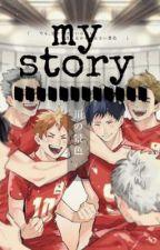 my story || Haikyuu! X OC by Neishara