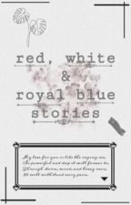 Red, White & Royal Blue Stories by CreativelyElias