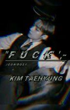 """""""F  U  C  K""""  ',-   →KTH by JEON_BOSY"""