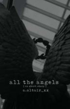all the angels [ cz short story ] od dee_is_kinda_tired