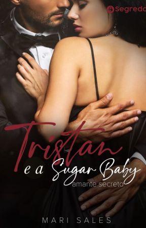 Tristan e a Sugar Baby: Amante Secreto (Degustação) by mari_sales