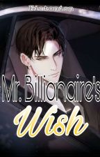 Mr. Billionaire's Wish by Fictonism