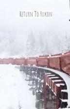 Return To Yukon by AshSavage