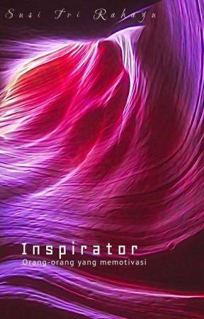 Inspirator Hidup by SusiTrirahayu