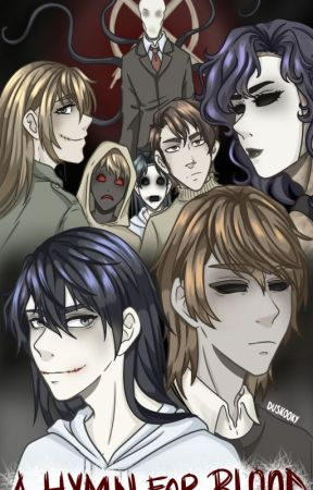 A hymn for blood - Creepypasta characters' info by Duskooky