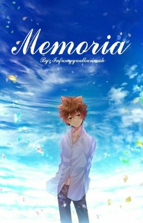 Memoria 《KHR Fanfic》 by InfaroyyaAlKarimah
