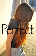 Perfect by Unicorn_Squad1324