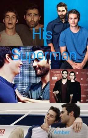 His Superman (Hobrien Mpreg,  Tyler Hoechlin X Dylan O'Brien) by Emilyanderson19