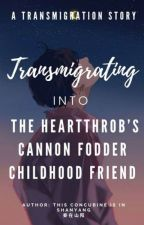 [BL] Transmigrating Into The Heartthrob's Cannon Fodder Childhood Friend by Blue_Iced_Tea
