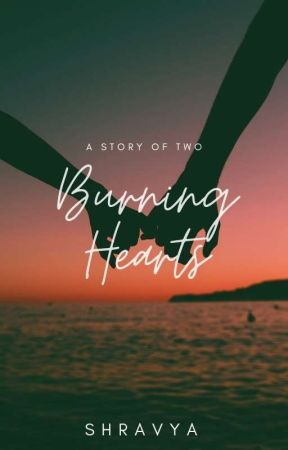 Burning Hearts || Ongoing by Shrxvyaa