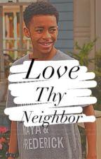Love Thy Neighbor ~ Part 1 by SlIcKnInJaKiD