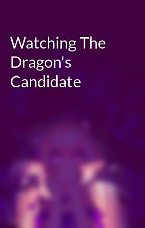 Watching The Dragon's Candidate by Reactionist1