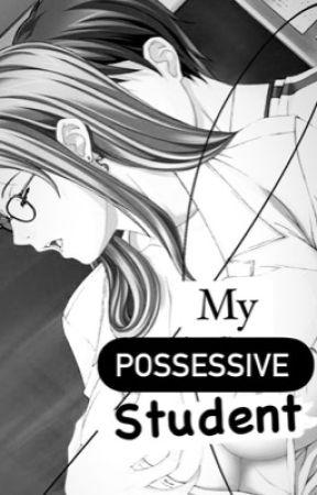 My Possessive Student by Genni3e