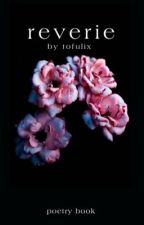 reverie [ a poetry & prose book ] by tofulix