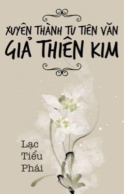 Đọc truyện 【BHQT-Ezi】Xuyên Thành Tu Tiên Văn Giả Thiên Kim