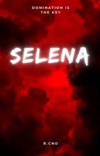 Selena (Ongoing) by 3RCNOVA