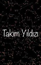 TAKIM YILDIZI by BenikendindekurtaR