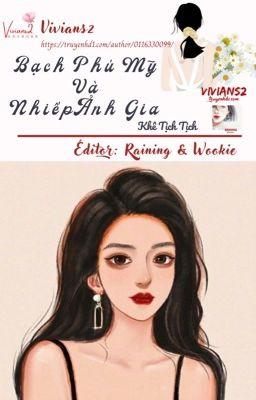 [Editing_CaoH]Bạch Phú Mỹ và Nhiếp Ảnh Gia