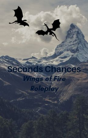 Second Chances- A Wings of Fire RP by AlphaScales