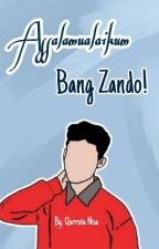 Assalamualaikum, Bang Zando! [SLOW-UP] by moccalatte_offc