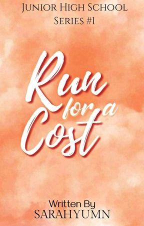 Run For A Cost (Junior High School Series #1) by SARAHYUMN