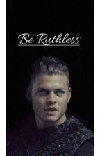 Ivar Mikaelson - Be Ruthless [Discontinued] by Kwicks065