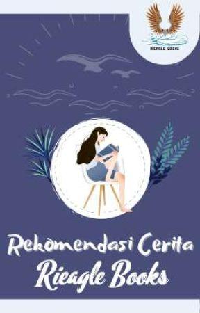 Rekomendasi Cerita by Rieagle20books
