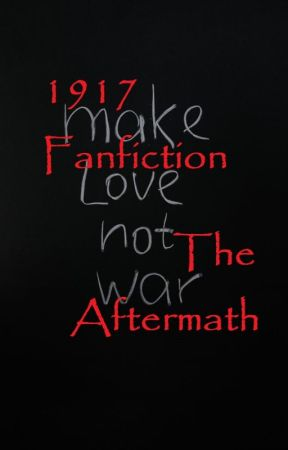 1917 fanfiction ''The Aftermath'' by WriterSkyeLewis