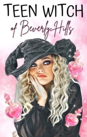 Teen Witch of Beverly Hills by opalsisters
