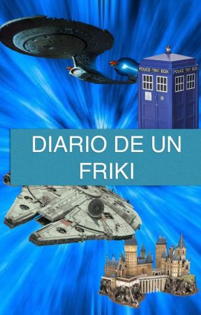 Diario de un friki by AshokaWho