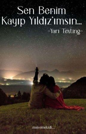 Sen Benim Kayıp Yıldız'ımsın ~ Yarı Texting by maivemelodi_