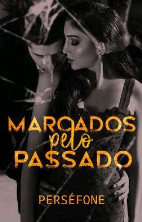 Marcados Pelo Passado by Persefone_Armani