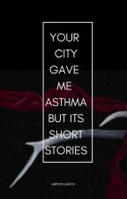 your city gave me asthma but its short stories by kaceylonley