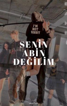 SENİN ABİN DEĞİLİM by babyofthebaron