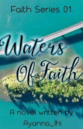 Waters Of Faith (Faith Series #1) by Ayanna_lhi