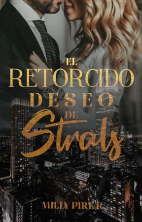 EL RETORCIDO DESEO DE STRALS by ItsMillyPire