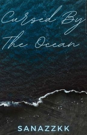 Cursed By The Ocean by Sanazzkk