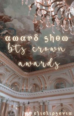 BTS CROWN AWARDS by eliclipsevia