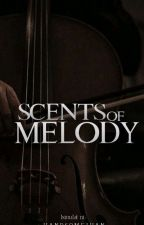 Scent of Melody by Handsomejuan