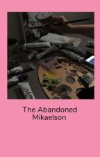 The abandoned mikaelson by missperfect222