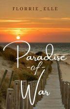 Paradise of War by florrie_elle