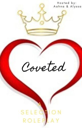 Coveted | A Selection Roleplay by LovesCanada365