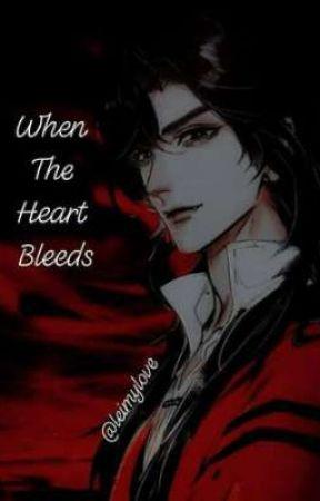 When the Heart Bleeds by Leimylove
