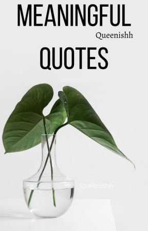 Meaningful Quotes by -queenishh-