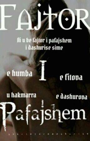 FAJTOR I PAFAJSHEM !  by shkrimtaredashurise_