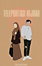 Teleportasi Hijrah by Nanaslivee